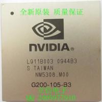 供应显卡芯片G200-300-A2、G200-350-B3厂家价格