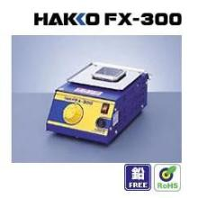 提供HAKKO-FX300溶锡炉 小型溶锡炉 日本白光锡炉 大功率锡