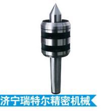山东厂家直销 新型精密顶尖 回转 活动  顶针